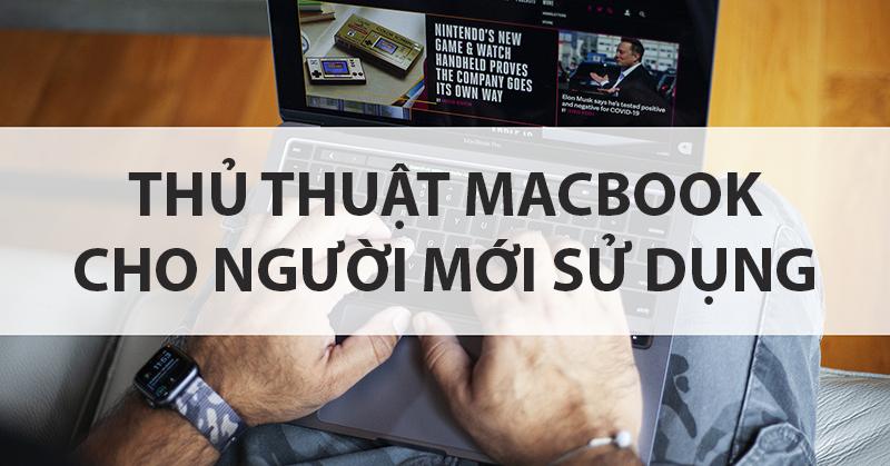 Sforum - Trang thông tin công nghệ mới nhất BACK-2 Tổng hợp các thủ thuật MacBook cho người mới sử dụng