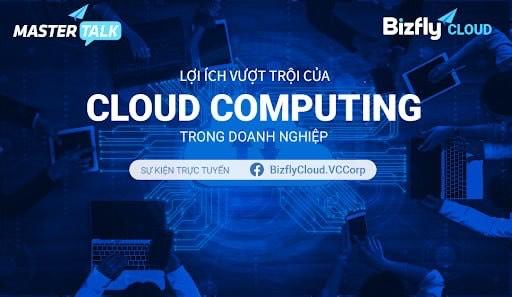 Lợi ích vượt trội của Cloud Computing trong doanh nghiệp: Ứng dụng thực tế