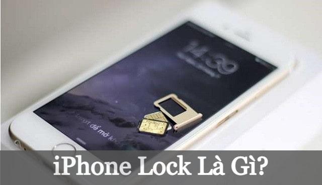 iPhone Lock Là Gì? Có Nên Mua Hay Không?