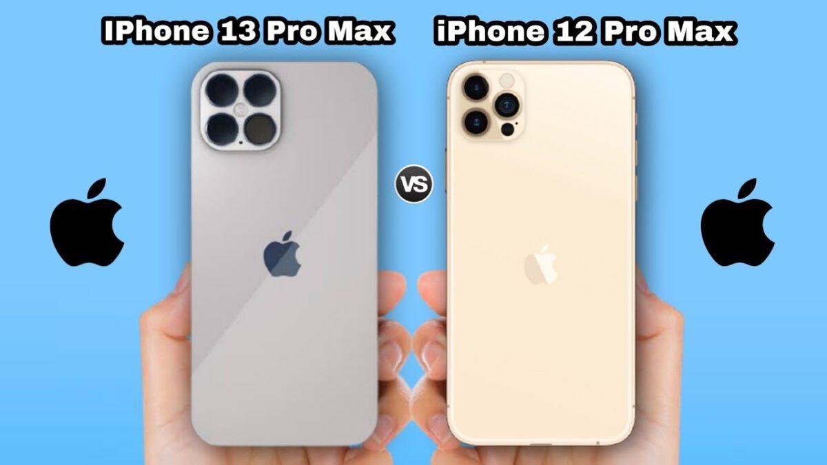 So Sánh iPhone 13 Pro Max và iPhone 12 Pro Max