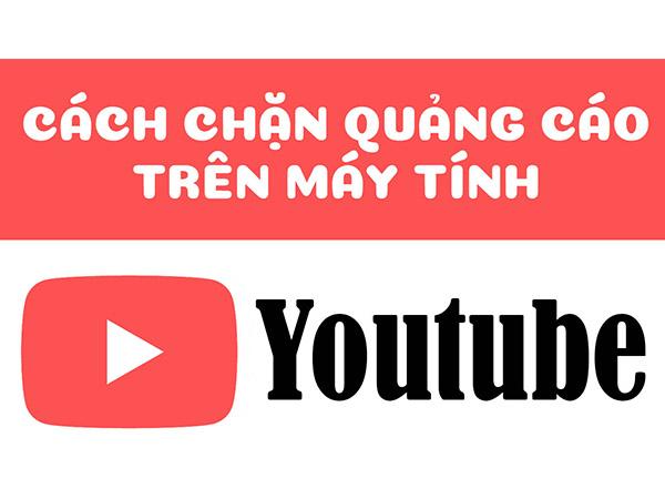 Cách chặn quảng cáo YouTube trên máy tính bước 1