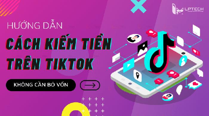 cách kiếm tiền trên TikTok đơn giản